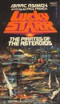 Lucky Starr and the Pirates of the Asteroids - Isaac Asimov