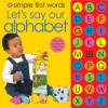 Simple First Words Let's Say our Alphabet - Roger Priddy