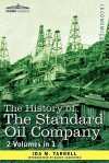The History of the Standard Oil Company (2 Volumes in 1) - Ida Minerva Tarbell, Danny Schechter