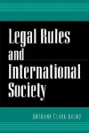 Legal Rules and International Society - Anthony Clark Arend