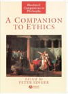 A Companion to Ethics (Blackwell Companions to Philosophy) - Peter Singer