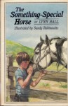 The Something-Special Horse - Lynn Hall, Sandy Rabinowitz