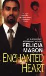 Enchanted Heart - Felicia Mason