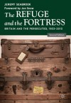 The Refuge and the Fortress: Britain and the Persecuted 1933 - 2013 - Jeremy Seabrook, Jon Snow