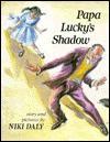 Papa Lucky's Shadow - Niki Daly