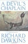 A Devil's Chaplain: Selected Essays - Richard Dawkins