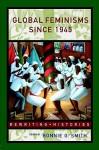 Global Feminisms Since 1945 - Bonnie G. Smith