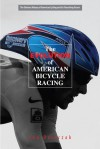 The Evolution of American Bicycle Racing - Lou Dzierzak