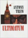 Ultimatum - Antony Trew