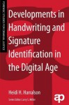 Developments in Handwriting and Signature Identification in the Digital Age (Forensic Studies for Criminal Justice) - Heidi Harralson, Larry S. Miller