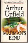 Madman's Bend - Arthur W. Upfield