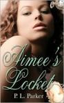 Aimee's Locket - P.L. Parker