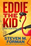 Eddie the Kid: A Tale of Eddie Perlmutter - Steven M. Forman