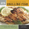 25 Essentials: Techniques for Grilling Fish - Karen Adler, Judith Fertig