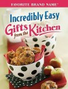 Incredibly Easy Gifts from the Kitchen - Publications International Ltd.