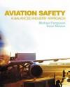 Aviation Safety: A Balanced Industry Approach - Michael Ferguson, Sean Nelson