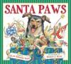 Santa Paws: The Picture Book - Ellen Emerson White, Deborah Schecter, Robert J. Blake