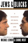 Jews and Blacks: A Dialogue on Race, Religion, and Culture in America - Michael Lerner, Cornel West