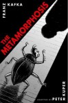 The Metamorphosis: A Graphic Novel - Peter Kuper, Franz Kafka
