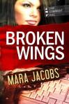 Broken Wings (Blackbird & Confessor #1) - Mara Jacobs