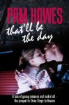 That'll Be The Day ((Pam Howes Rock'n'Roll Romance Series)) - Pam Howes, John Hudspith, Jane Dixon-Smith