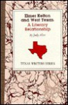 Elmer Kelton and West Texas: A Literary Relationship - Judy Alter