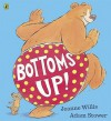 Bottoms Up! - Jeanne Willis, Adam Stower