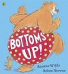 Bottoms Up! - Jeanne Willis, Adam Stower
