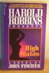 High Stakes (Harold Robbins presents) - John Fischer