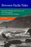 Between Pacific Tides - Edward F. Ricketts, David W. Phillips, Jack Calvin, Joel Walker Hedgpeth