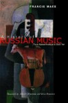 A History of Russian Music: From Kamarinskaya to Babi Yar - Francis Maes, Erica Pomerans, Arnold J. Pomerans