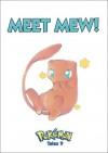 Pokemon Tales, Volume 9: Meet Mew! (Pokemon Tales) - Akihito Toda