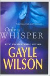 Only a Whisper - Gayle Wilson