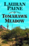 Tomahawk Meadow: A Western Story - Lauran Paine