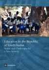 Education in the Republic of South Sudan: Status and Challenges for a New System - The World Bank