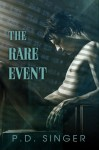 The Rare Event - P.D. Singer