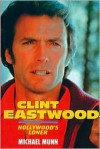 Clint Eastwood: Hollywood's Loner - Michael Munn