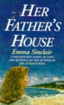 Her Father's House - Emma Sinclair