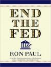 End The Fed (Audio) - Ron Paul, Bob Craig