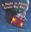 A Night in Santa's Great Big Bag - Kristin Kladstrup, Tim Jessell