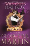 Fort Freak (Wild Cards, #21) - George R.R. Martin, Stephen Leigh, Victor Milán, Ty Franck