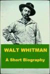 Walt Whitman - A Short Biography - John Burroughs