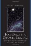 Economics in a Changed Universe: Joseph E. Stiglitz, Globalization, and the Death of 'Free Enterprise' - Gerald L. Houseman