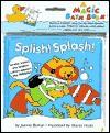 Splish! Splash! (Magic Bathtub Books) - Sharon Holm, Joanne Barkan