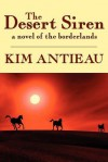 The Desert Siren - Kim Antieau