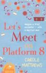 Let's Meet on Platform Eight - Carole Matthews