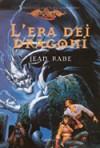 L'era dei dragoni - Jean Rabe, Nicoletta Spagnol