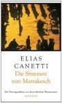 Die Stimmen von Marrakesch. Aufzeichnungen nach einer Reise - Elias Canetti
