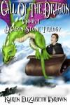Call of the Dragon (Dragon Stone Trilogy Book 1) - Karen Elizabeth Brown