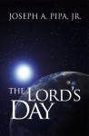 The Lord's Day - Joseph A. Pipa Jr.